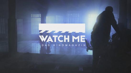 Sendungsbild: Watch Me – Das Kinomagazin