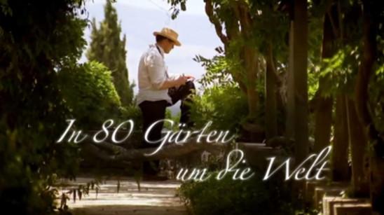 Sendungsbild: In 80 Gärten um die Welt